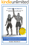 5-MINUTE WORKOUT: Better Strength and endurance: A simple 5 minute a day guide from the comfort of your own home (5-Minute Living Book 2)
