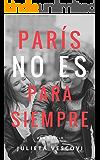 París no es para siempre: Una historia de amor que cruza fronteras