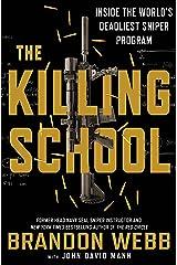 The Killing School: Inside the World's Deadliest Sniper Program Hardcover