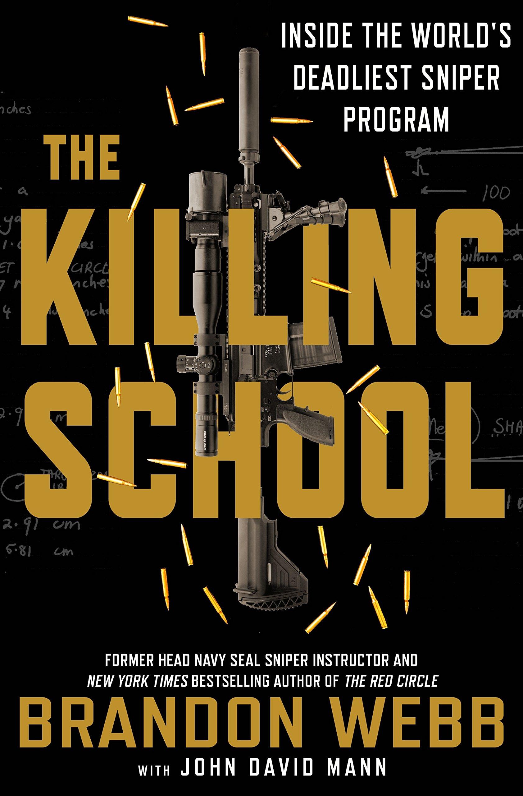 The killing school inside the worlds deadliest sniper program the killing school inside the worlds deadliest sniper program brandon webb john david mann 9781250129932 amazon books fandeluxe Gallery