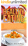 Healthy Eating: Autumn Healthy Eating Guide and 60+ Recipes Inspired by Traditional Chinese Medicine to Nourish the Skin and Achieve Optimal Health