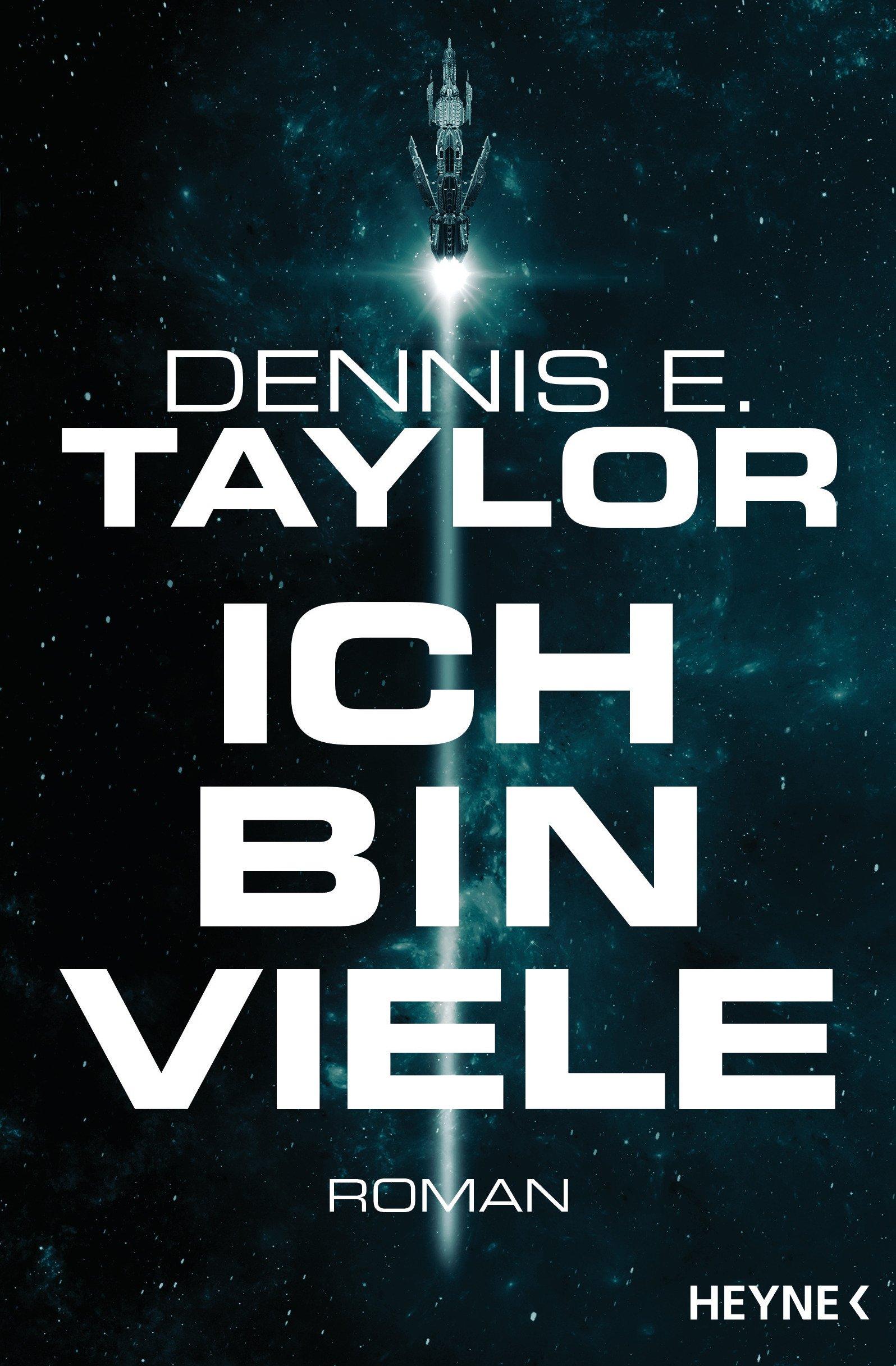 Ich bin viele: Roman (Bobiverse, Band 1) Taschenbuch – 9. Juli 2018 Dennis E. Taylor Urban Hofstetter Heyne Verlag 3453319206
