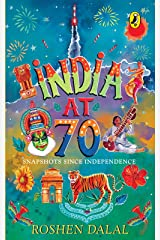 India at 70: snapshots since Independenc Kindle Edition