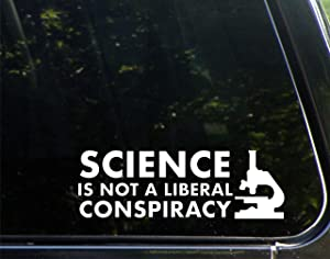 """Vinyl Productions Science is Not A Liberal Conspiracy - 8-3/4"""" x 3""""- Decal Sticker for Cell Phones,Windows, Bumpers, Laptops, Glassware etc."""