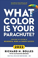 What Color Is Your Parachute? 2022: Your Guide to a Lifetime of Meaningful Work and Career Success Kindle Edition