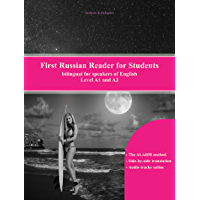 First Russian Reader for Students: Bilingual for Speakers of English (Graded Russian Readers Book 10)