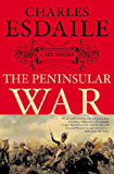 The Peninsular War: A New History (English Edition)