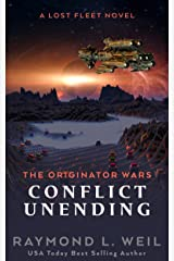 The Originator Wars: Conflict Unending: A Lost Fleet Novel Kindle Edition