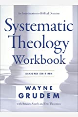Systematic Theology Workbook: Study Questions and Practical Exercises for Learning Biblical Doctrine Kindle Edition
