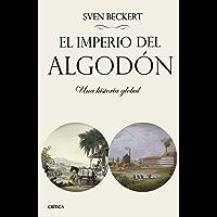 El imperio del algodón: Una historia global (Spanish Edition)