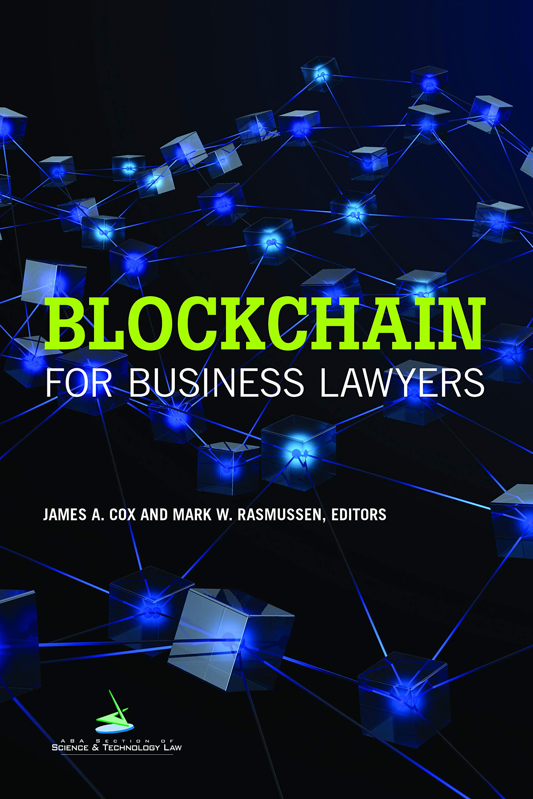 Blockchain for Business Lawyers: James A  Cox, Mark W