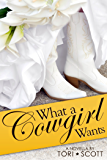 What a Cowgirl Wants (Lone Star Cowboys Book 7)