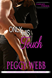 Only His Touch (Forever Friends Series Book 2)