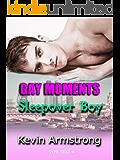 GAY MOMENTS: Sleepover Boy: A Gay Romance