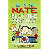 Big Nate: Blow the Roof Off!