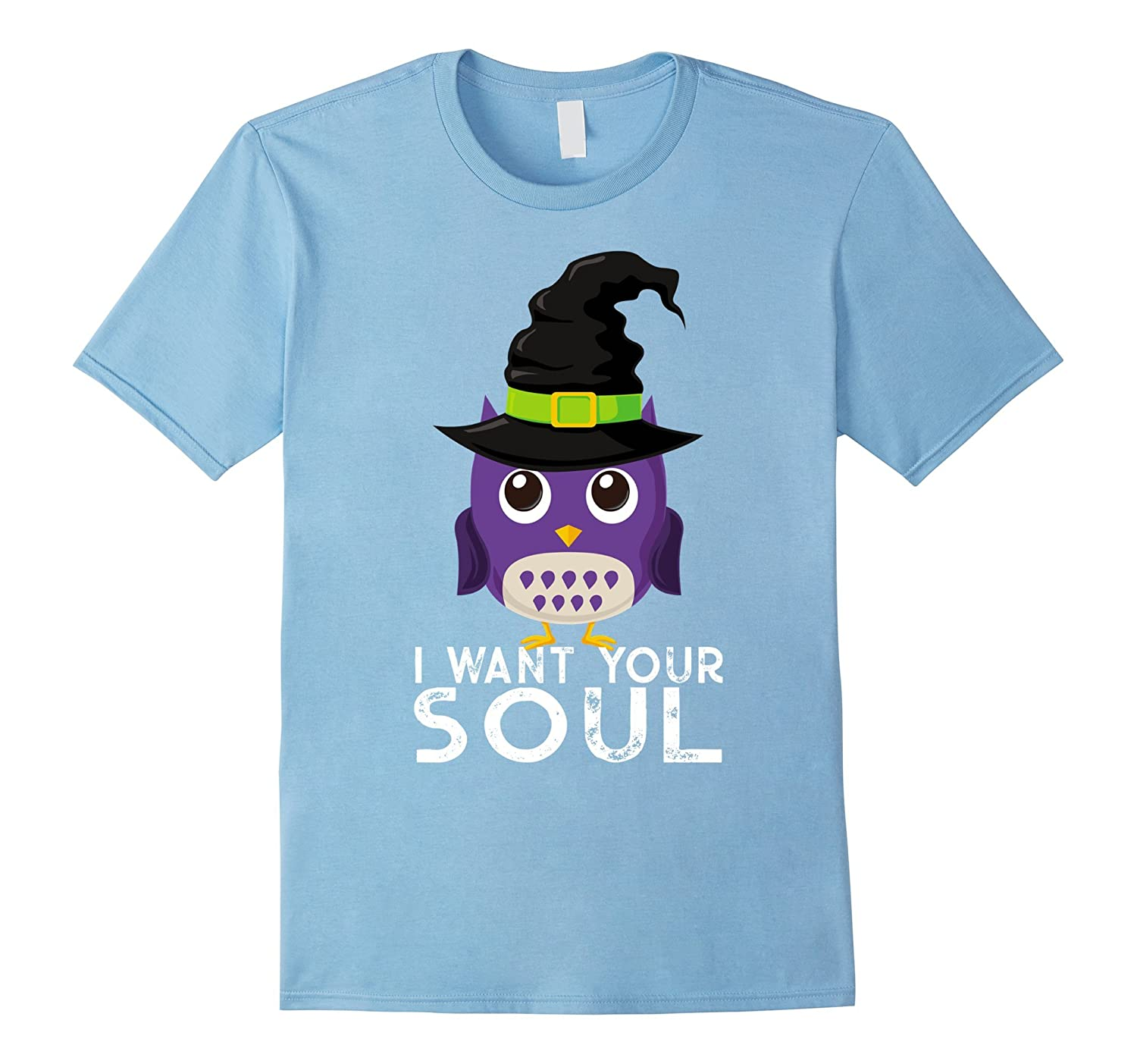 I Want Your Soul Funny Owl Tshirt For Halloween Night 2017-FL