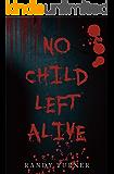 No Child Left Alive