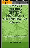 TEMARIO CUERPO GESTIÓN PROCESAL Y ADMINISTRATIVA  Volumen I: Actualizado según el Programa oficial Orden JUS/1165/2017, de 24 de noviembre (BOE de 30 de noviembre)