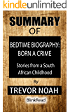 Summary of Bedtime Biography: Born a Crime by Trevor Noah; Stories from a South African Childhood
