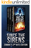 Since the Sirens: Zombie's 2nd Bite Edition: Sirens of the Zombie Apocalypse, Books 4-6