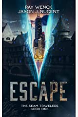Escape: The Seam Travelers Book One Kindle Edition