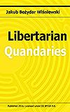 Libertarian Quandaries (English Edition)