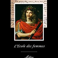 L'École des femmes. (Annoté) (French Edition)