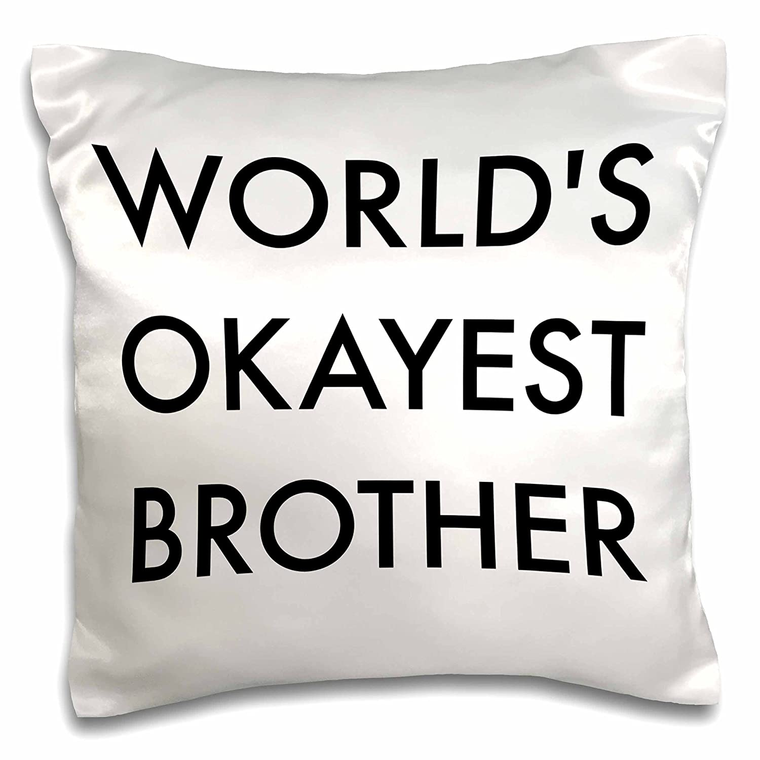 3dRose pc/_221887/_1 Worlds Okayest Brother in Bold Font Pillow Case 16 x 16