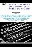 50 Obras maestras que debes leer antes de morir: Vol.5 (Bauer Classics) (50 Classics you must read before you die)