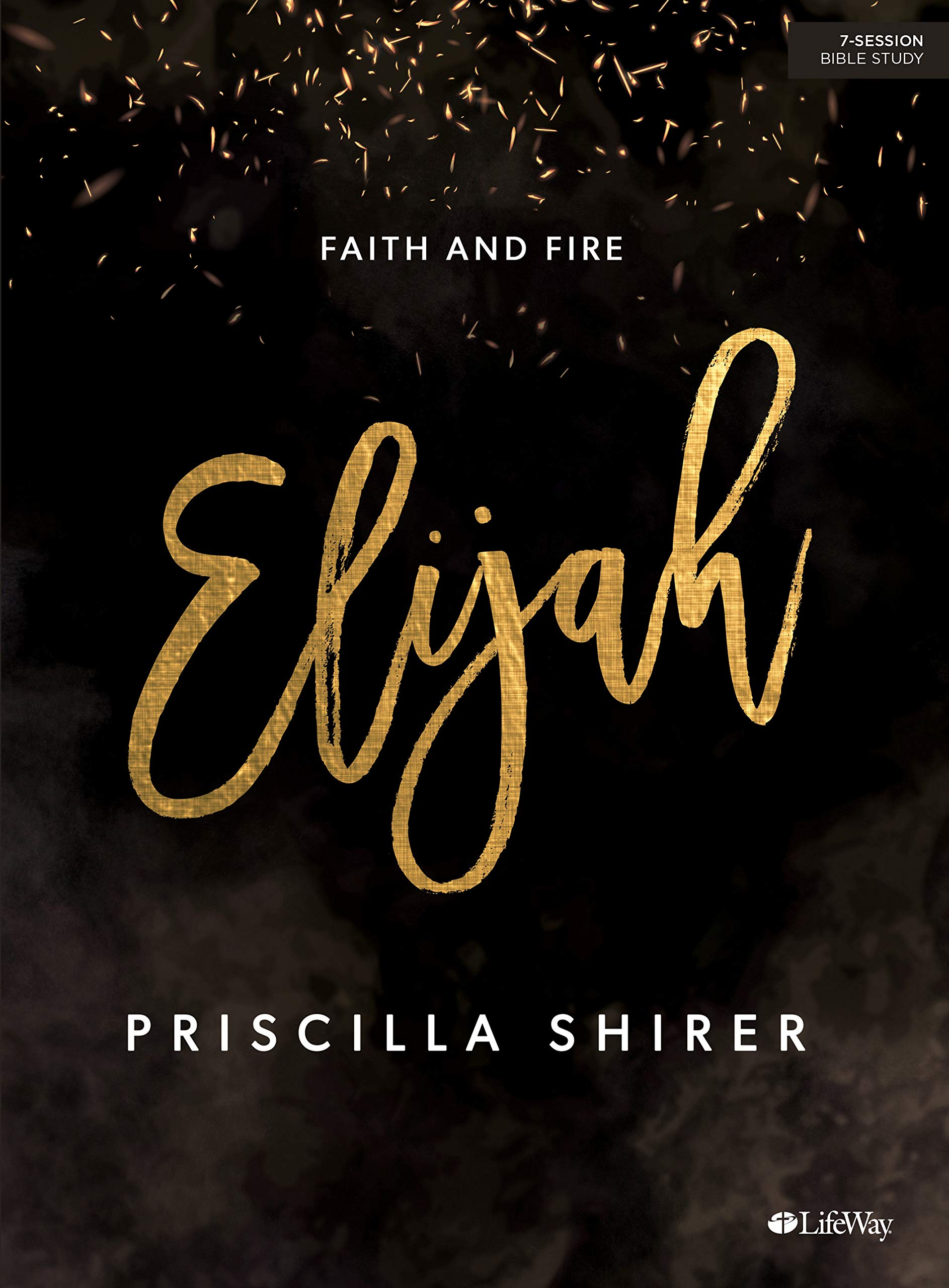 Elijah - Bible Study Book: Faith and Fire