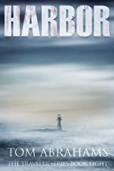 Harbor: A Post Apocalyptic/Dystopian Adventure (The Traveler Book 8) Kindle Edition
