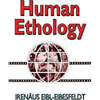 Human Ethology (Foundations of Human Behavior) (English Edition)