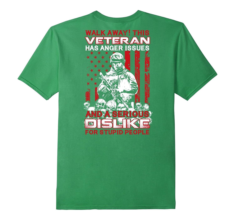 Walk Away This Veteran Has Anger Issues Shirt