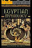 Egyptian Mythology: Gods, Pharaohs and Book of the Dead of Egyptian Mythology (Egyptian Mysteries - Tutankhamen - Cleopatra - Ancient Egypt - Pyramids ... - Norse - Egyptian - Mythology Trilogy 3)