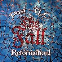 Fall - Reformation Post TLC