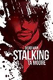 Dead Man Stalking (Blood and Bone Book 1)
