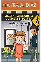 Libro en Español: Anita Aprende a Cuidarse Solita: Reglas Básicas de Seguridad que todo niño debe Saber y Aplicar (Spanish Edition)