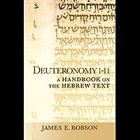 Deuteronomy 1-11: A Handbook on the Hebrew Text (Baylor Handbook on the Hebrew Bible)