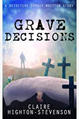 Grave Decisions: A Detective Sophie Whitton Story Kindle Edition