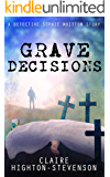 Grave Decisions: A Detective Sophie Whitton Story