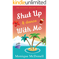 Shut Up and Dance With Me: (Oceanic Dreams Book 7)