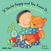 If You're Happy and You Know It... / Si te sientes bien contento... (Dual Language Baby Board Books- English/Spanish) (Spanish and English Edition)