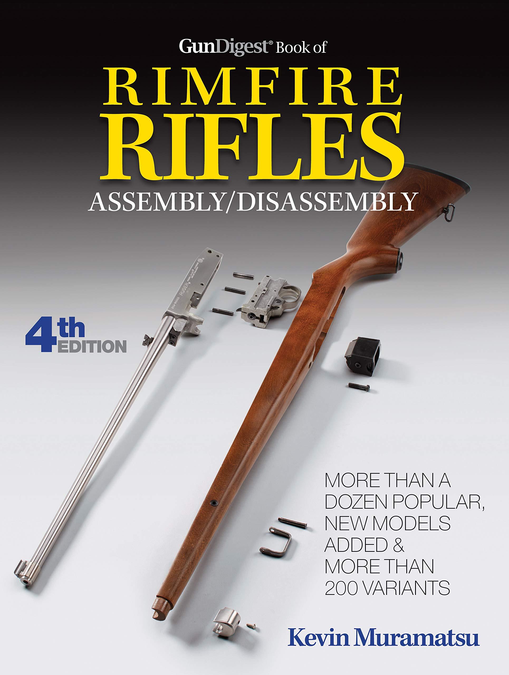 Gun Digest Book Of Rimfire Rifles Assembly/Disassembly: Kevin Muramatsu:  0074962018984: Amazon.com: Books