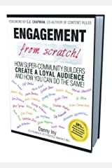 Engagement from Scratch! How Super-Community Builders Create a Loyal Audience and How You Can Do the Same! Kindle Edition
