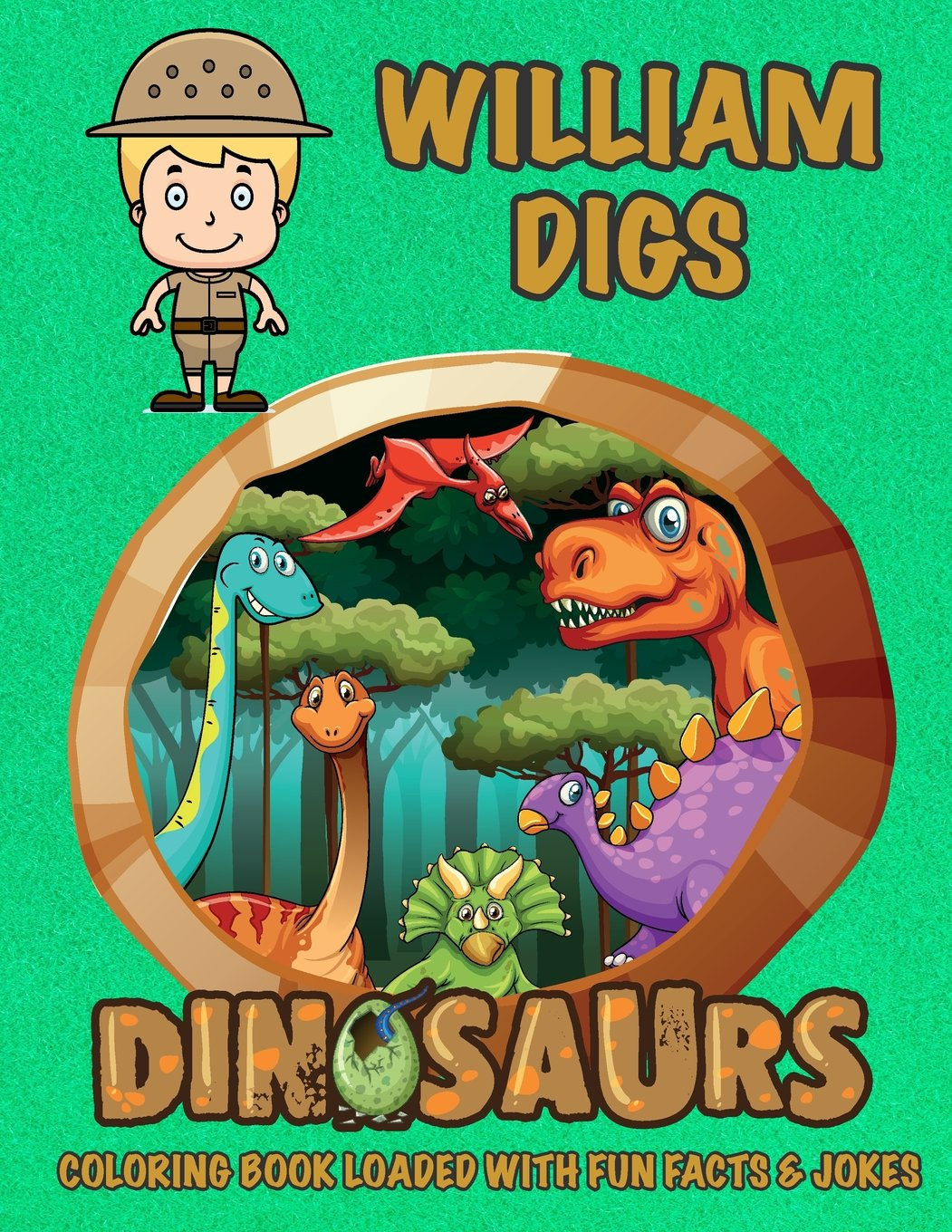 William Digs Dinosaurs Coloring Book Loaded With Fun Facts & Jokes (Personalized Books for Children) pdf