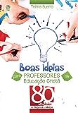 Boas Ideias para Professores de Educação Cristã