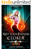Keep Your Enemies Closer: An Urban Fantasy Action Adventure (Alison Brownstone Book 11)