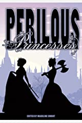 Perilous Princesses Kindle Edition