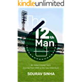 The 12th Man: An Indian Cricket Fan's Journey from 1983 to the new millennium