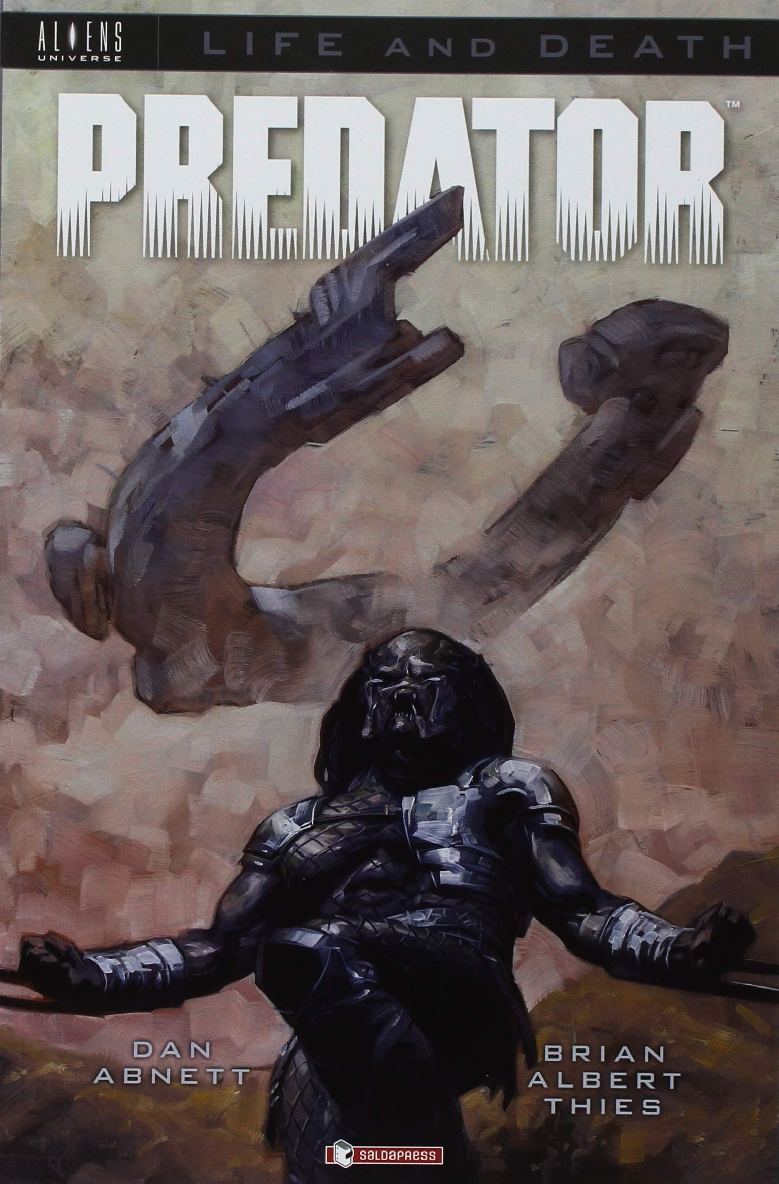 Predator. Life and death: 1 Copertina flessibile – 13 set 2018 Dan Abnett Brian Albert Thies S. Menchetti SaldaPress